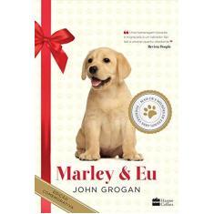 Imagem de Marley & Eu - Edição Comemorativa de 10 Anos - John Grogan - 9788569514664