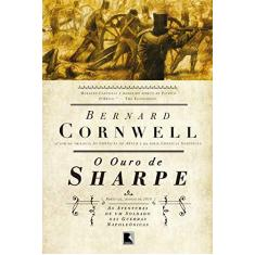 Imagem de O Ouro de Sharpe - Série As Aventuras de Sharpe - Vol. 9 - Bernard Cornwell - 9788501087980