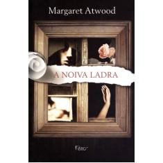 A Noiva Ladra - Atwood, Margaret - 9788532526960