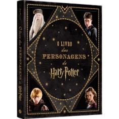 O Livro Dos Personagens de Harry Potter - Revenson, Jody - 9788501105714