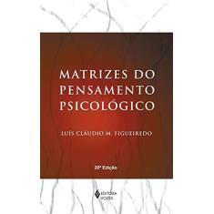 Matrizes do Pensamento Psicológico - Figueiredo, Luis Claudio - 9788532604675