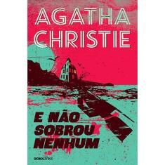 E Não Sobrou Nenhum - Agatha Christie - 9788525057013