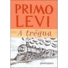 Imagem de A Trégua - Levi, Primo - 9788535917208