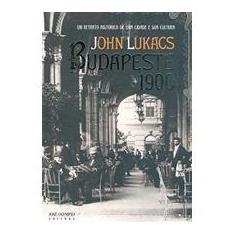 Imagem de Budapeste - 1900 - Um Retrato Histórico de uma Cidade e Sua Cultura - Lukacs, John - 9788503009935