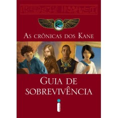 As Crônicas Dos Kane - Guia de Sobrevivência - Riordan, Rick - 9788580572506