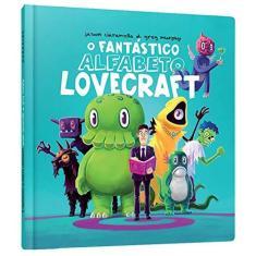 O Fantástico Alfabeto Lovecraft - Jason Ciaramella - 9788594540744