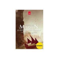 O Festim Dos Corvos, As Crônicas de Gelo e Fogo - Livro Quatro - Capa Exclusiva Saraiva - Martin, George R. R. - 9788544101636