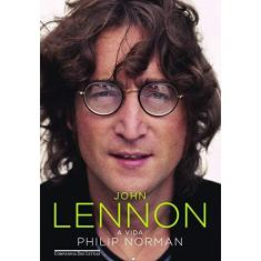 John Lennon - A Vida - Norman, Philip - 9788535913590