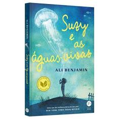 Suzy e as Águas-Vivas - Ali Benjamin - 9788576865377