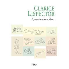 Aprendendo a Viver - Lispector, Clarice - 9788532517593