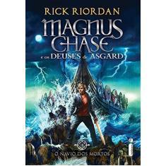 O Navio Dos Mortos - Série Magnus Chase e Os Deuses De Asgard - Livro III - Riordan, Rick - 9788551002476
