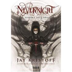 Nevernight. A Sombra do Corvo. As Crônicas de Quasinoite 1 - Jay Kristoff - 9788592783242