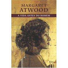 A Vida Antes do Homem - Atwood, Margaret - 9788532517869
