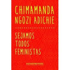 Sejamos Todos Feministas - Chimamanda Ngozi Adichie - 9788535925470