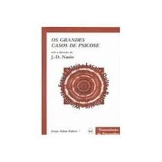 Os Grandes Casos de Psicose - 64 - Nasio, Juan-david - 9788571105911