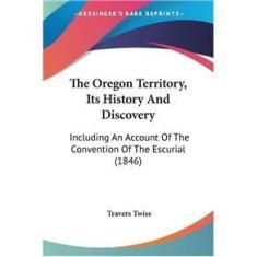 Imagem de The Oregon Territory, Its History And Discovery