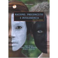 Racismo , Preconceito e Intolerância - Nova Ortografia - 5ª Ed. - Col. Espaço & Debate - D'adesky, Jacques; Borges, Edson; Medeiros, Carlos Alberto - 9788535702484