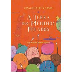 A Terra Dos Meninos Pelados - Ramos, Graciliano - 9788501027689