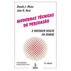 Imagem de Modernas Técnicas de Persuasão - Herd, John H.; Moine, Donald J. - 9788532303240