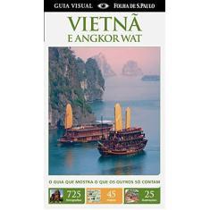 Guia Visual: Vietnã e Angkor Wat - Dorling Kindersley, Inc. - 9788579140846