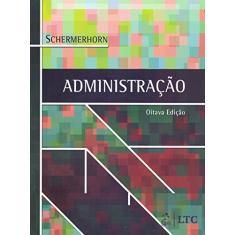 Imagem de Administração - 8ª Ed. 2007 - Schermerhorn Jr, John R. - 9788521615316