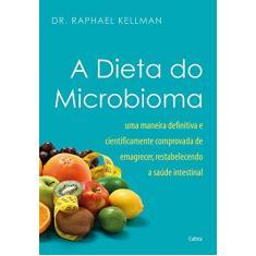 Dieta do Microbioma, A - Dr. Raphael Kellman - 9788531614057