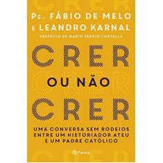 Crer ou Não Crer - Melo , Fábio De - 9788542211313
