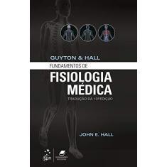 Imagem de Guyton e Hall - Fundamentos de Fisiologia - 13ª Ed. 2017 - Hall, John E. - 9788535278835