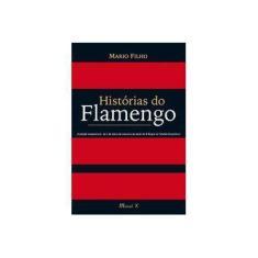 Histórias do Flamengo - Mario Filho - 9788574786148