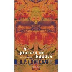 À Procura de Kadath - 2ª Ed. 2014 - Lovecraft, H. P. - 9788573214475