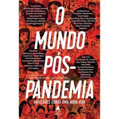 O Mundo Pós-Pandemia: Reflexões sobre uma Nova Vida - Neves, José Roberto de Castro (Org.) - 9788520945827