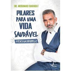 Pilares Para Uma Vida Saudável - Dr.  Mohamad Barakat - 9788584421763