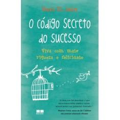 Imagem de O Código Secreto do Sucesso - Best Seller - St. John, Noah - 9788576843689