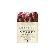 Imagem de Sharpe em Trafalgar - Série as Aventuras de Sharpe - Cornwell, Bernard - 9788501070517