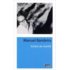 Estrela da Manhã - Bandeira, Manuel - 9788526017030