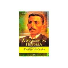 À margem da história - Euclides Da Cunha - 9788572326841