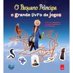 O Pequeno Príncipe - o Grande Livro de Jogos - Acompanha Tabuleiro de Jogo e Adesivos Autocolantes - Leya - 9788580441185