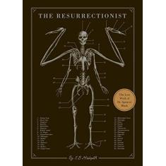 The Resurrectionist: The Lost Work of Dr. Spencer Black - Capa Dura - 9781594746161