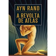 A Revolta de Atlas - Rand, Ayn - 9788580417586