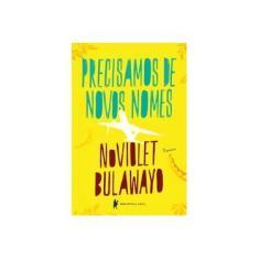 Precisamos de Novos Nomes - Bulawoyo, Noviolet - 9788525057785