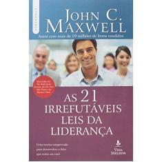 Imagem de As 21 Irrefutáveis Leis Da Liderança - Maxwell, John C. - 9788578607784