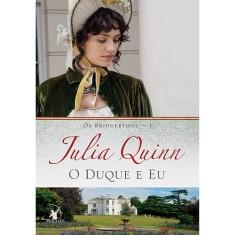 Imagem de O Duque e Eu - Os Bridgertons 1 - Quinn, Julia - 9788580411461