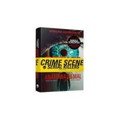 Serial Killers - Anatomia do Mal - Harold Schechter - 9788566636123