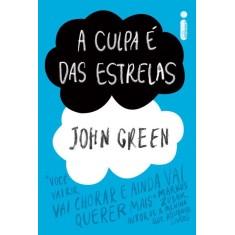 A Culpa É Das Estrelas - Green, John - 9788580572261