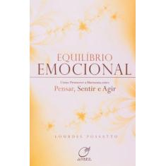 Imagem de Equilíbrio Emocional - Como Promover a Harmonia Entre Pensar, Sentir e Agir - Possatto, Lourdes - 9788578130060