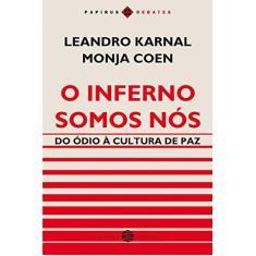 O Inferno Somos Nós - do Ódio À Cultura De Paz - Coen, Monja - 9788595550117