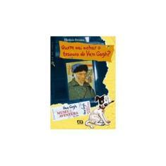 Quem Vai Achar o Tesouro de Van Gogh ? - Col. De Olho no Lance - Museu da Aventura - Brezina, Thomas - 9788508101177