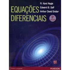 Imagem de Equações Diferenciais - 8ª Ed. 2012 - Saff, Edward B.; Snider, Arthur David; Nagle, R. Kent - 9788581430836