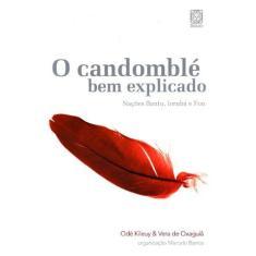 O Candomblé Bem Explicado - Kileuy, Odé; Oxaguiã, Vera De - 9788534704236