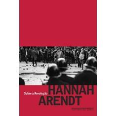 Sobre a Revolução - Arendt, Hannah - 9788535918465